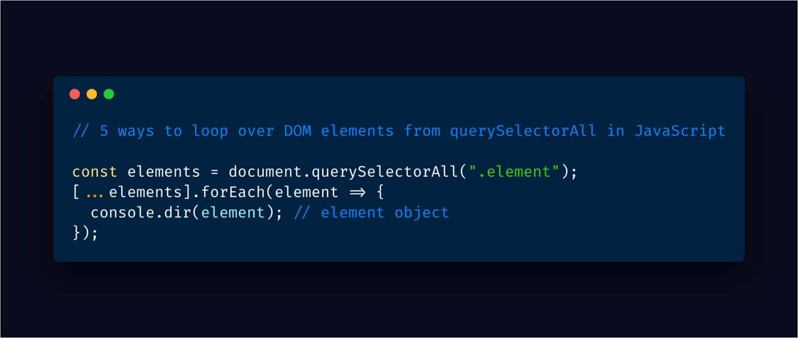 5 ways to loop over DOM elements from querySelectorAll in