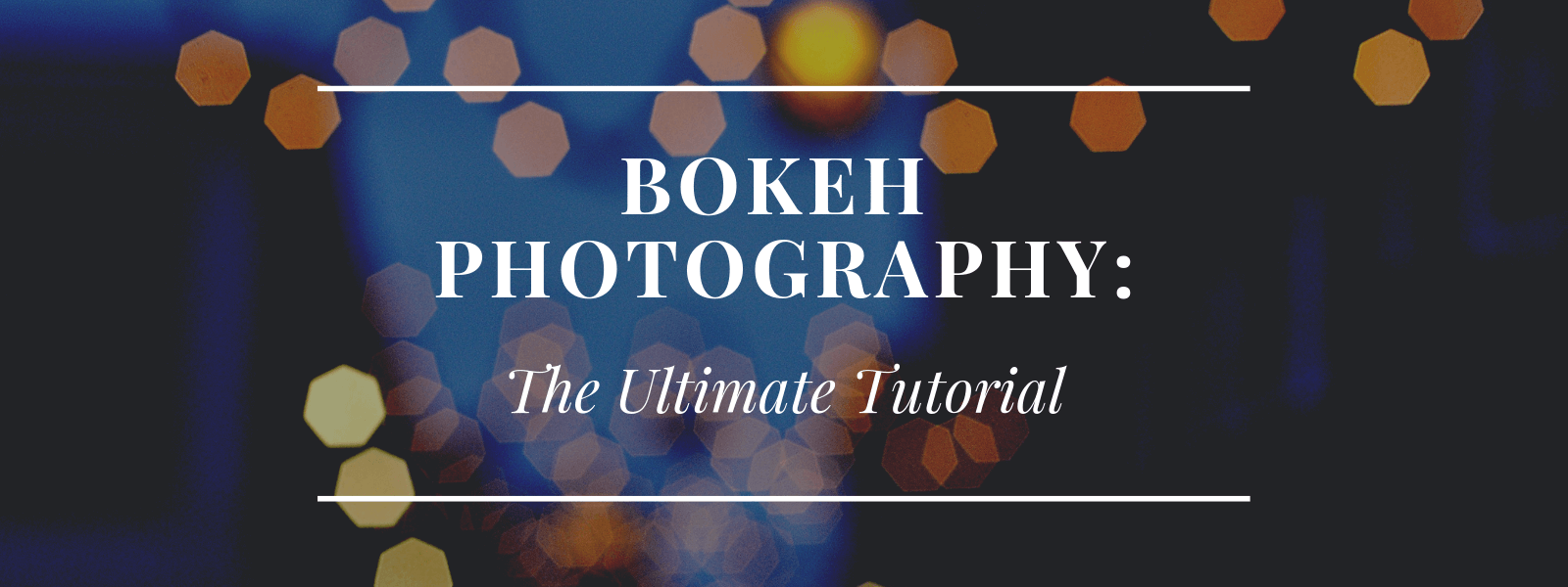 Bokeh Photography: Everything You Ever Wanted to Know