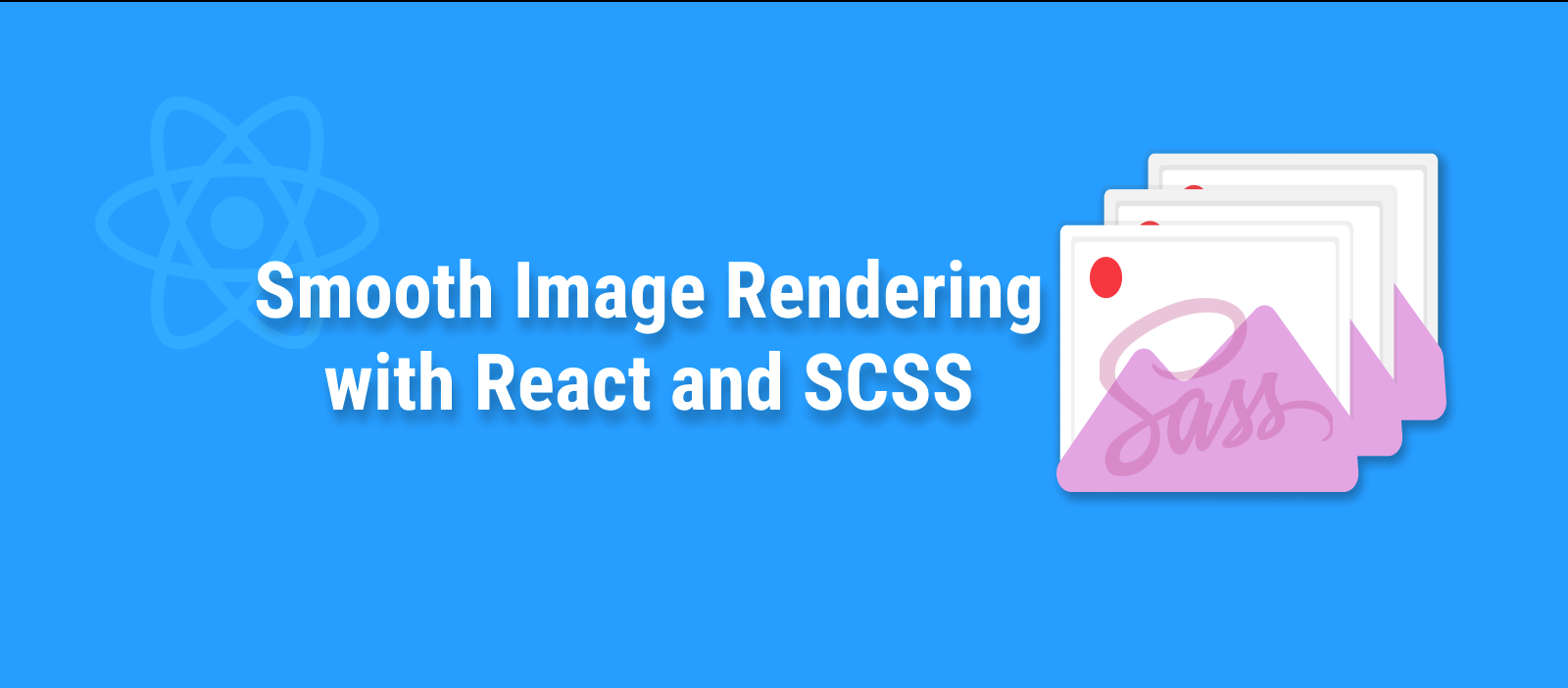 Smooth Image Rendering with react and SCSS—reander-smooth-image-react