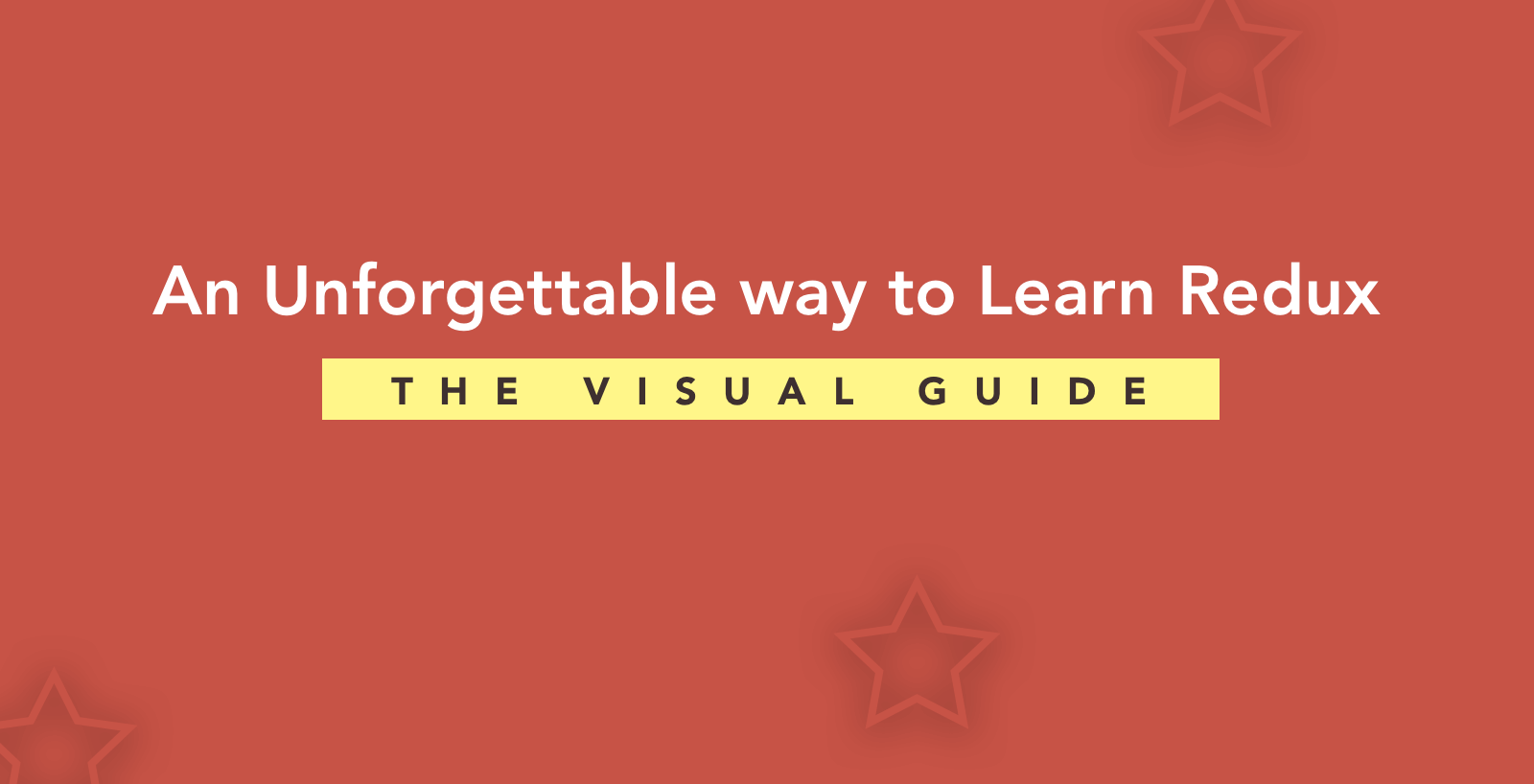 An Unforgettable Way to Learn Redux — The Visual Guide