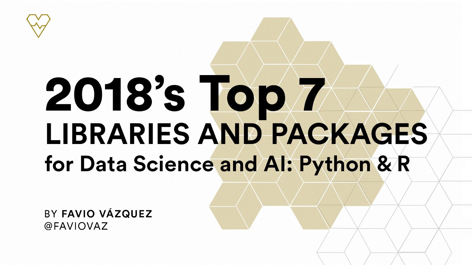 2018's Top 7 Libraries and Packages for Data Science and AI: Python & R