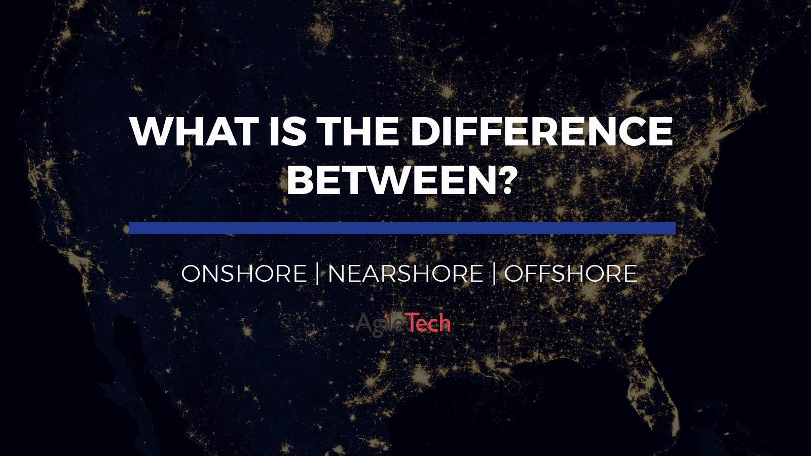 onshore vs nearshore vs offshore what is the difference between software outsourcing company
