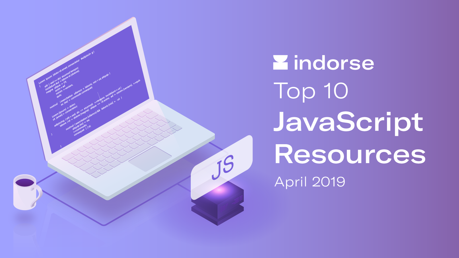 Top 10 JavaScript Resources, April 2019 - Indorse