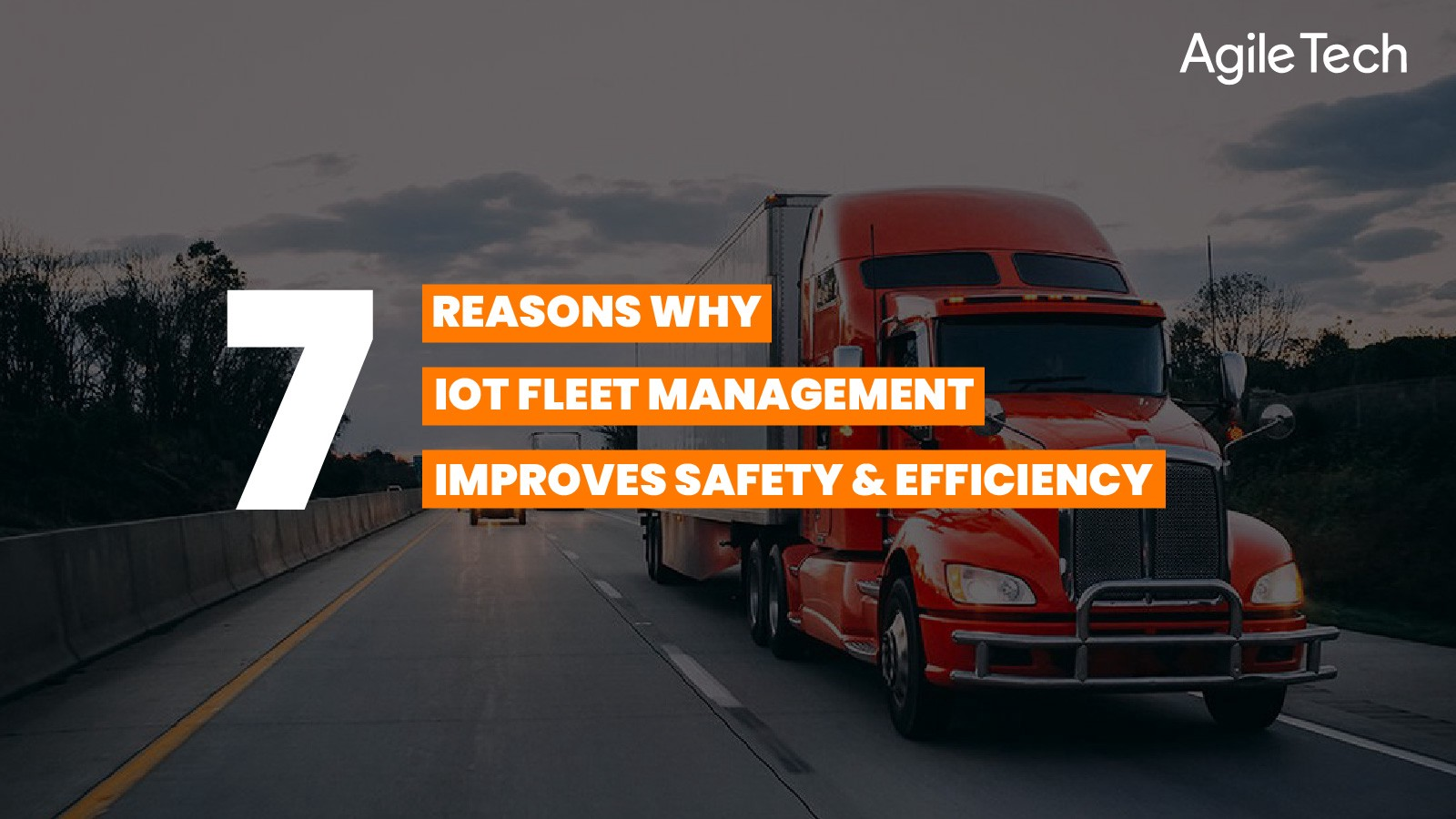 iot solutions for fleet management, 7 reasons why iot fleet management improves safety and efficiency