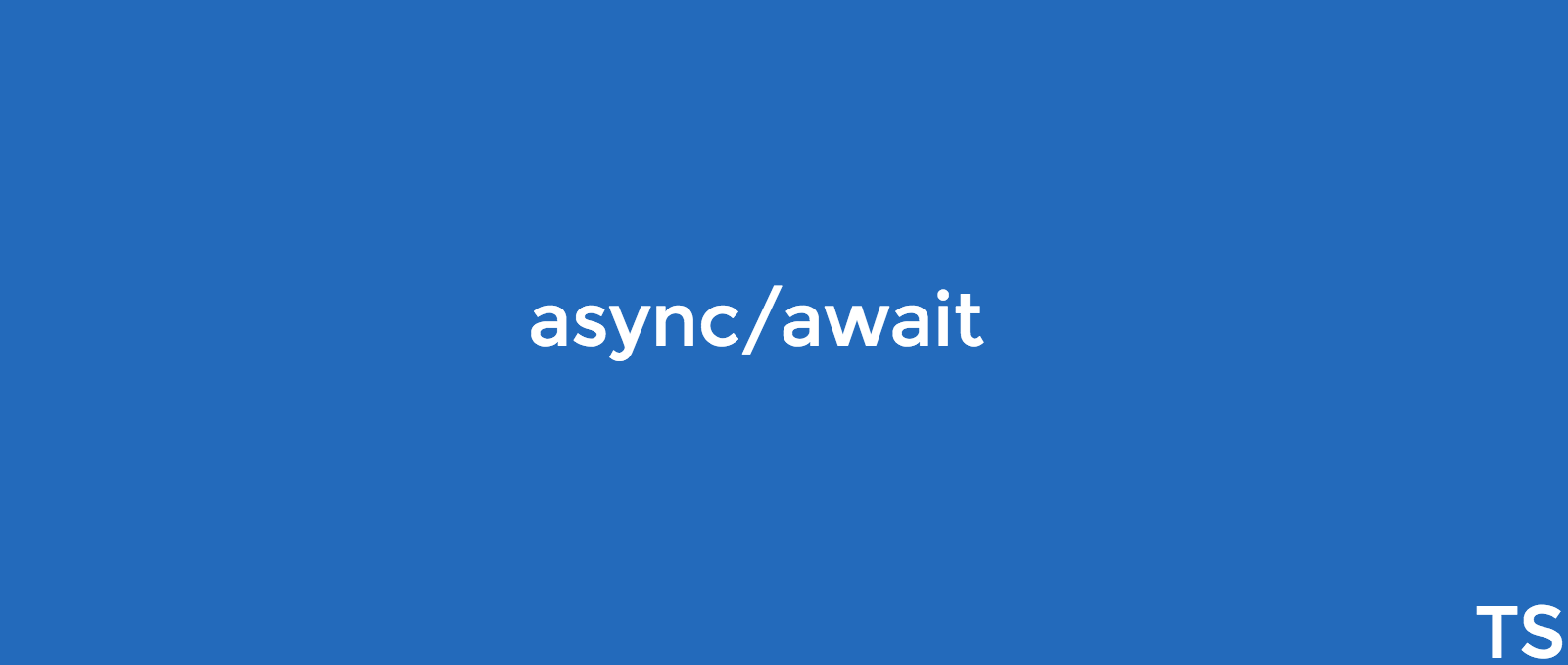 Keep Your Promises in TypeScript using async/await - Bits