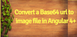 Convert a Base64 url to image file in Angular 4+ - Better