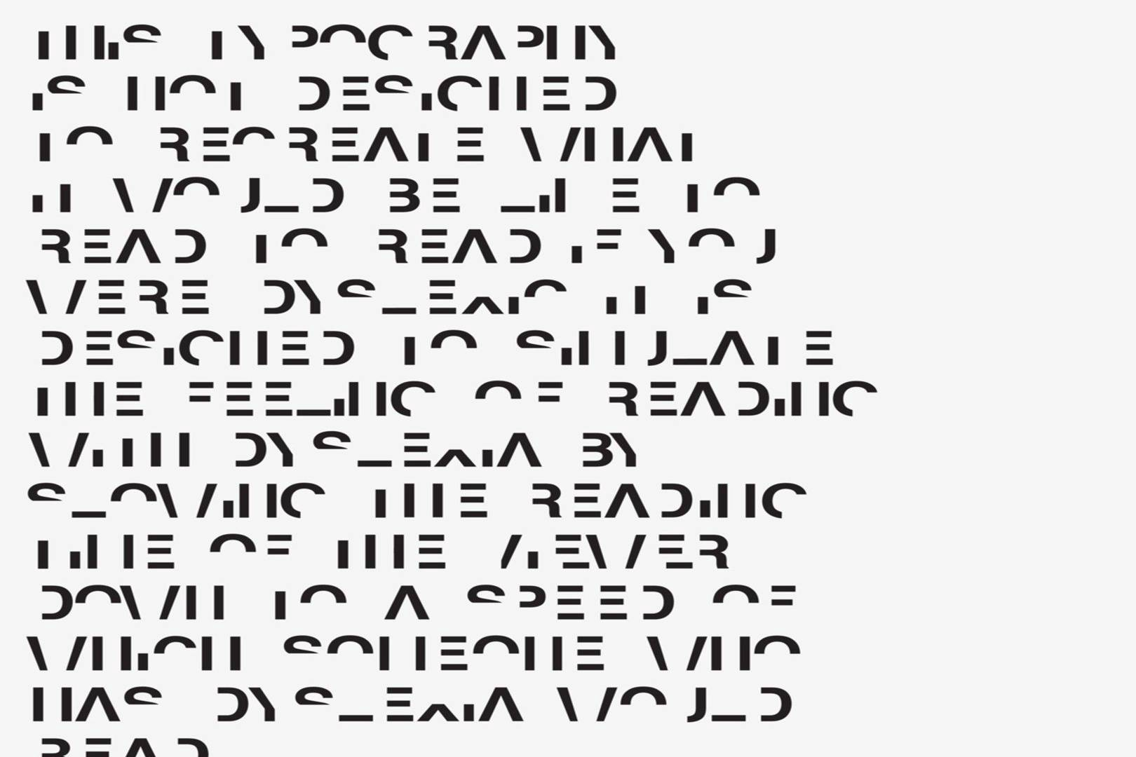 Font that attempts to demonstrate what text looks like to dyslexics.