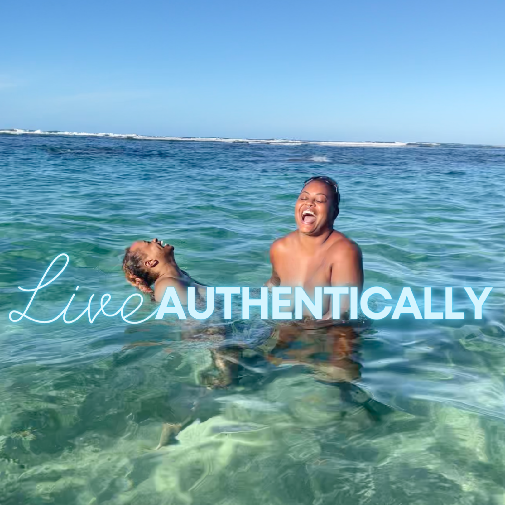 "Amina and Tiara laughing outloud, standing in water at nude beach. The words ""Live Authentically' covers their nudity."