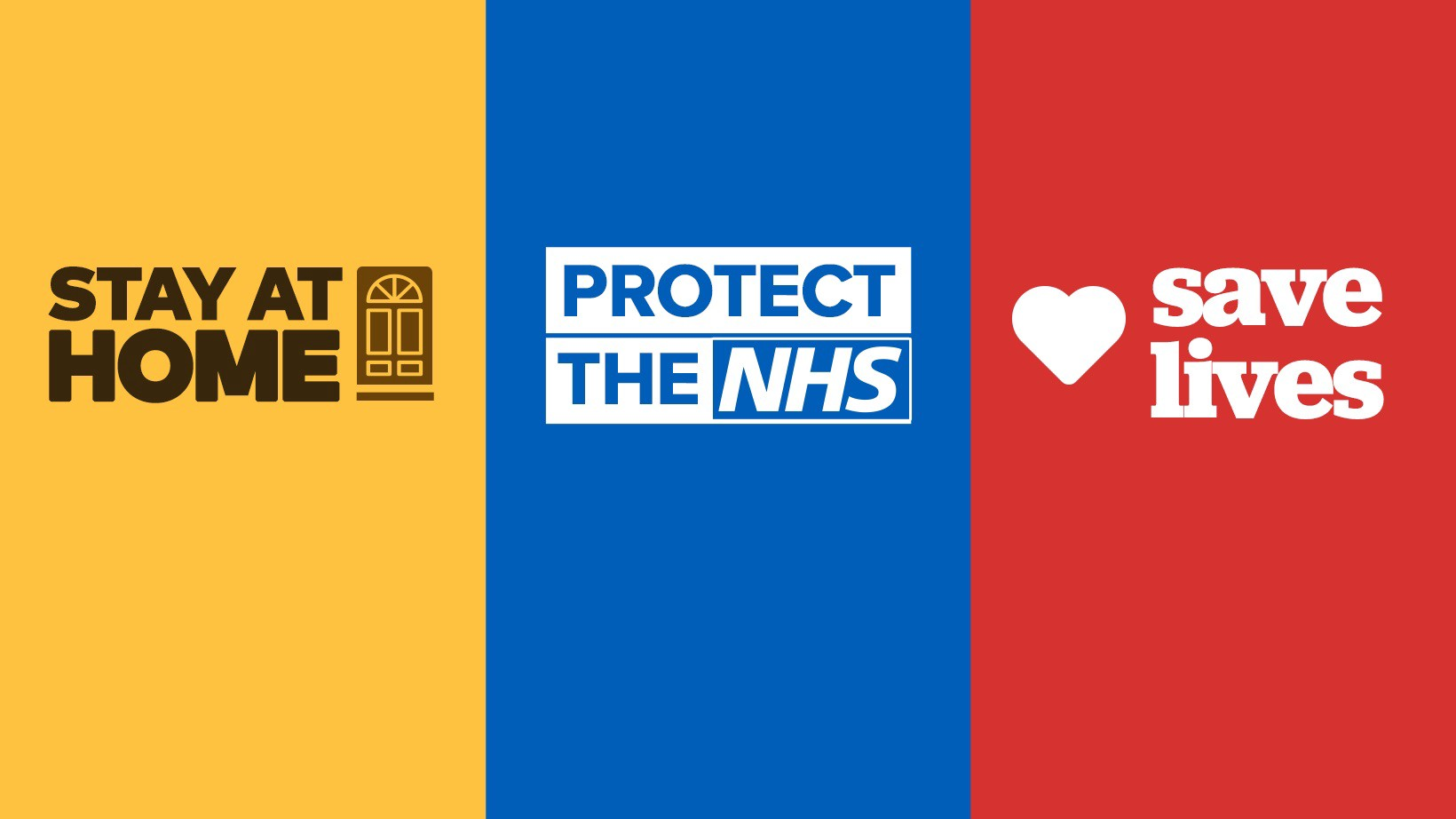 UK government's campaign to stay at home, protect the NHS and save lives