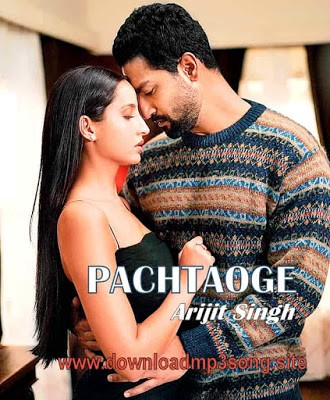 Pachtaoge by Arijit Singh — Vicky Kaushal, Nora Fatehi