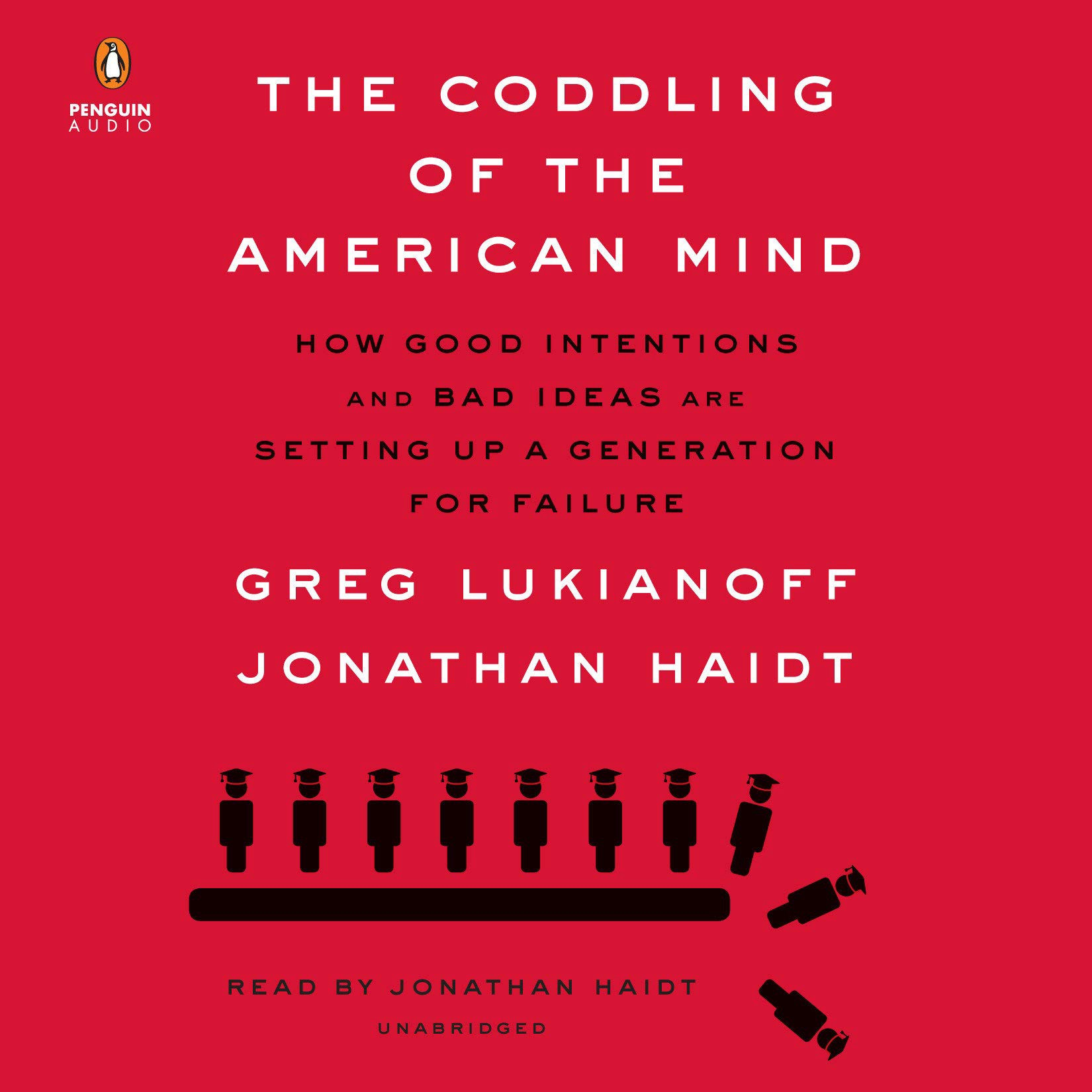 The Coddling of the American Mind—How good intentions and bad ideas are setting up a generation for failure