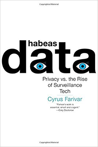 Cyrus Farivar Author Of Habeas Data Talks Surveillance And Privacy By Rick Liebling The Adjacent Possible Medium