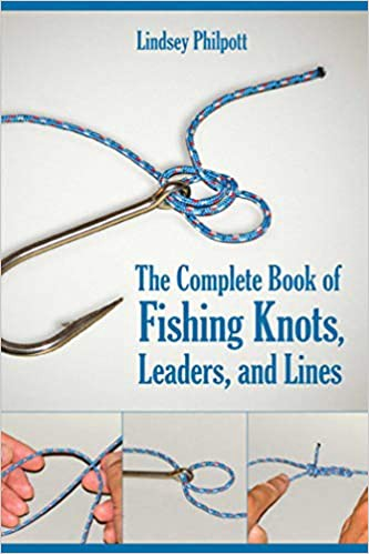 Free Download The Complete Book Of Fishing Knots Leaders And Lines Full Online By Qenzwes54 Anikaarkana2899 Jan 2021 Medium