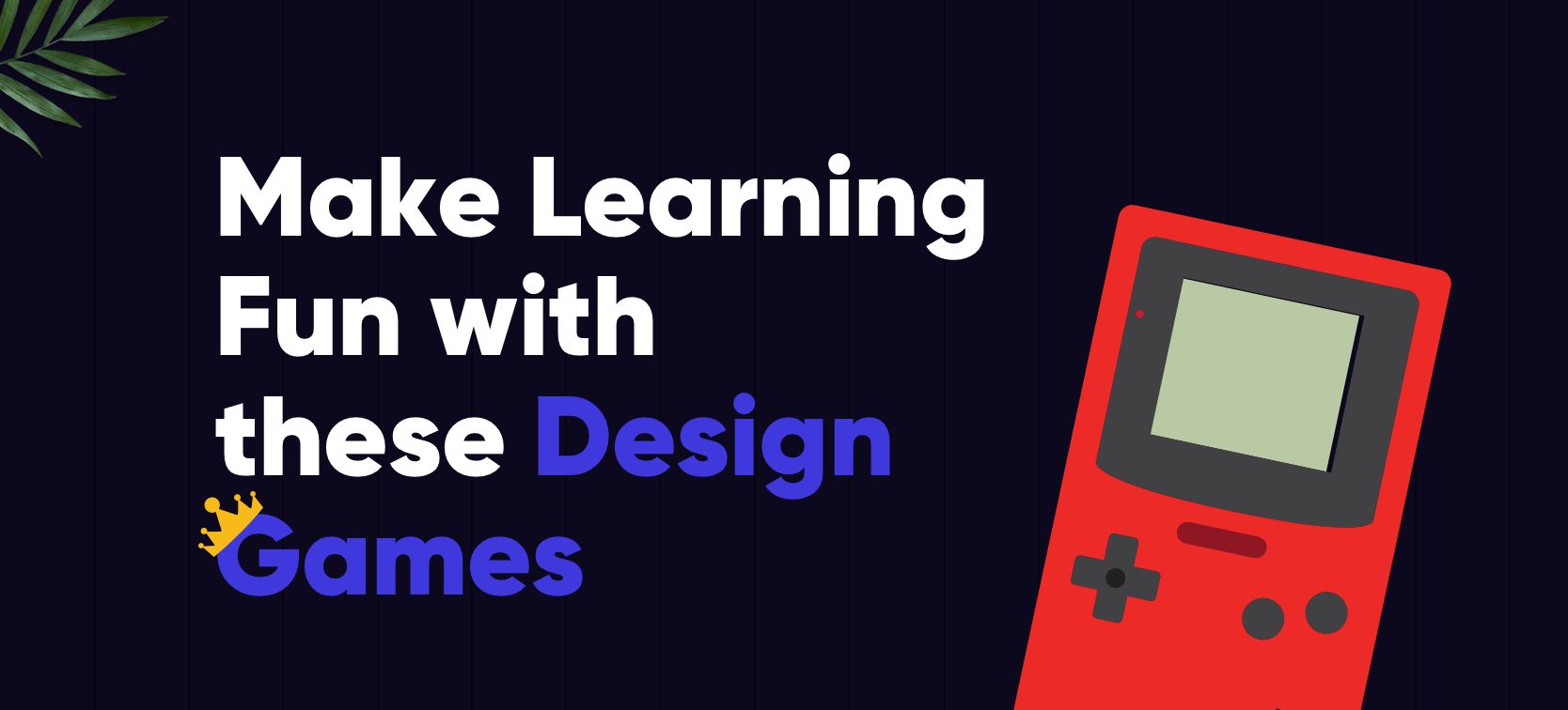 Make Learning Fun With These Design Games Muzli Design