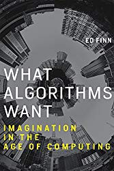 What Algorithms Want by Ed Finn book cover from Amazon