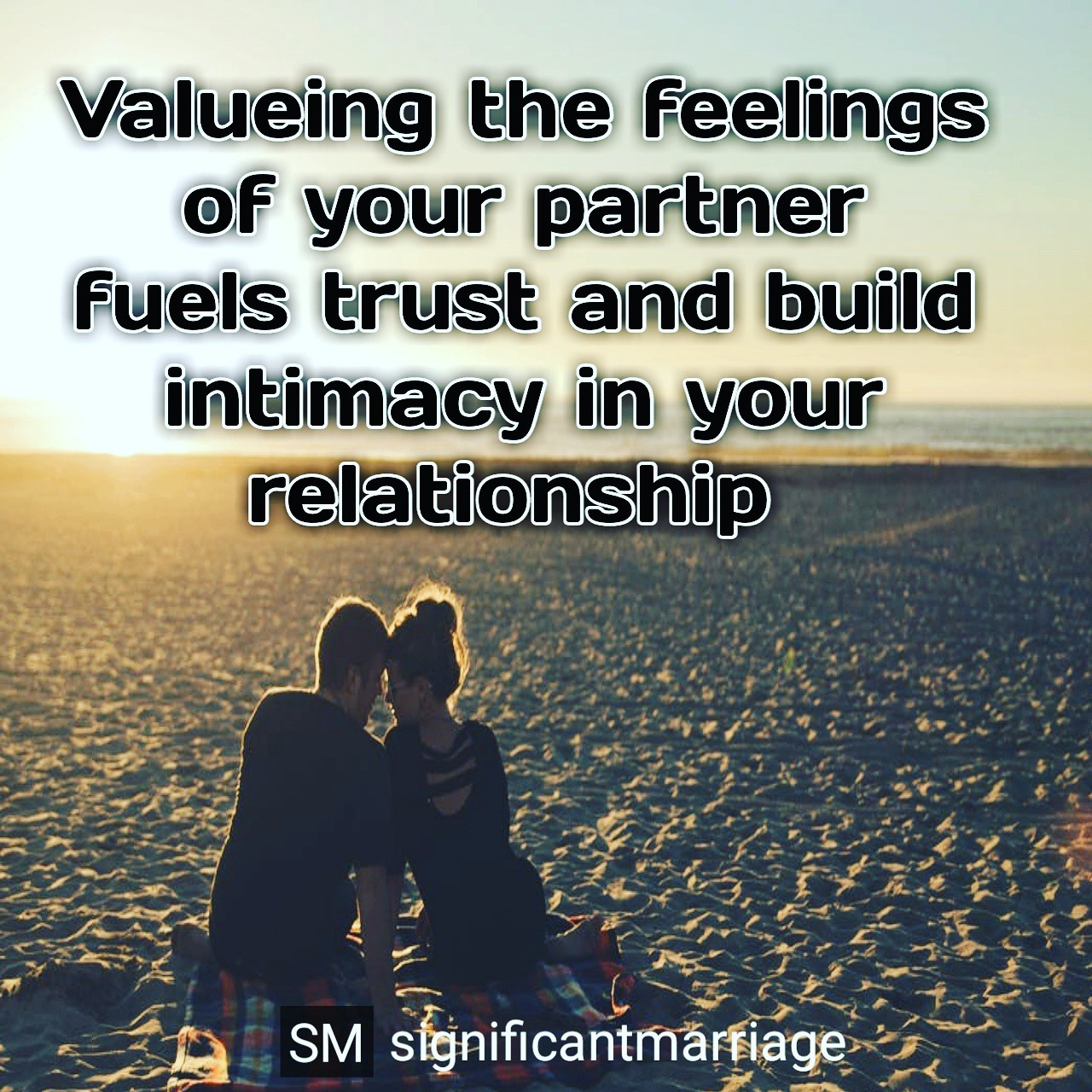 Value the feelings of your spouse  - Significant marriage