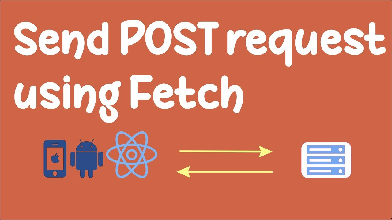 JavaScript Fetch API for post request, to send the data from