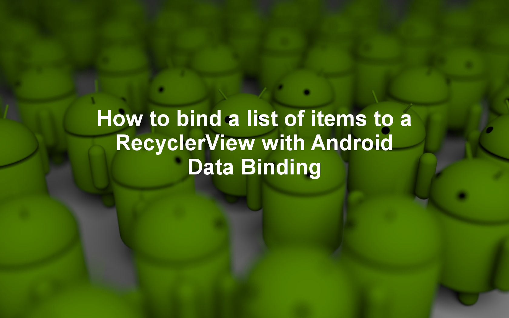 How to bind a list of items to a RecyclerView with Android