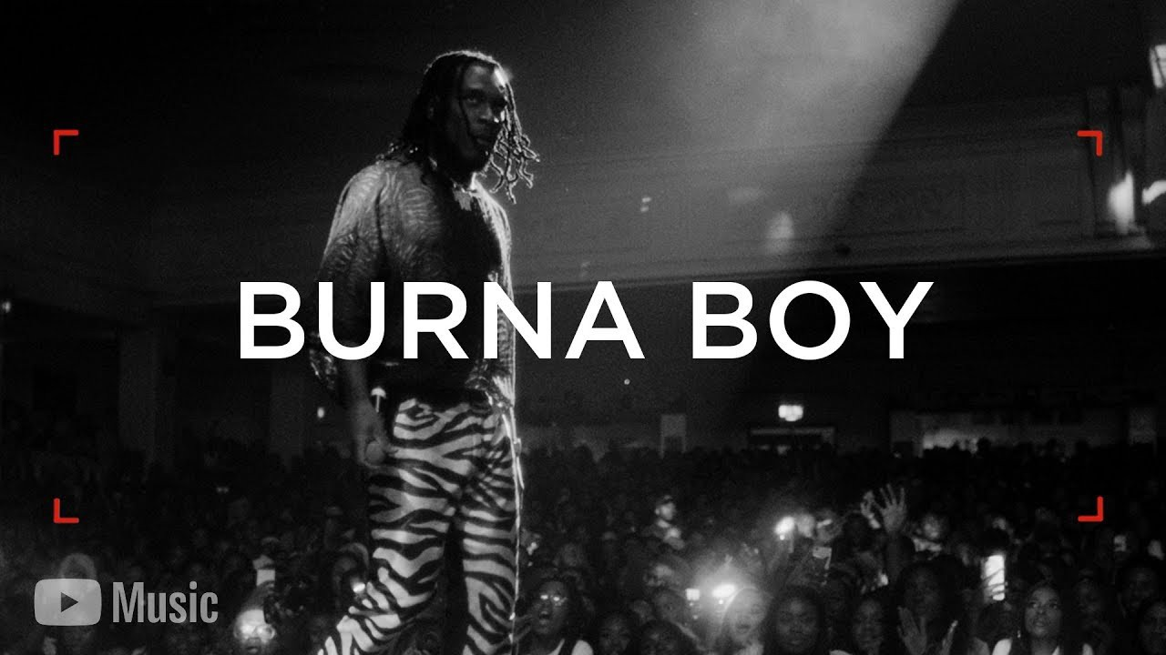 YouTube Celebrates The Rise of AfroBeats with A Burna Boy Story
