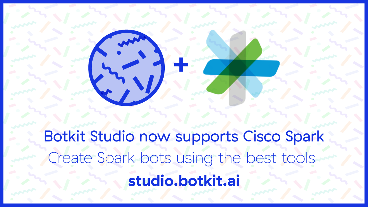 You can now make bots for Cisco Spark with Botkit Studio