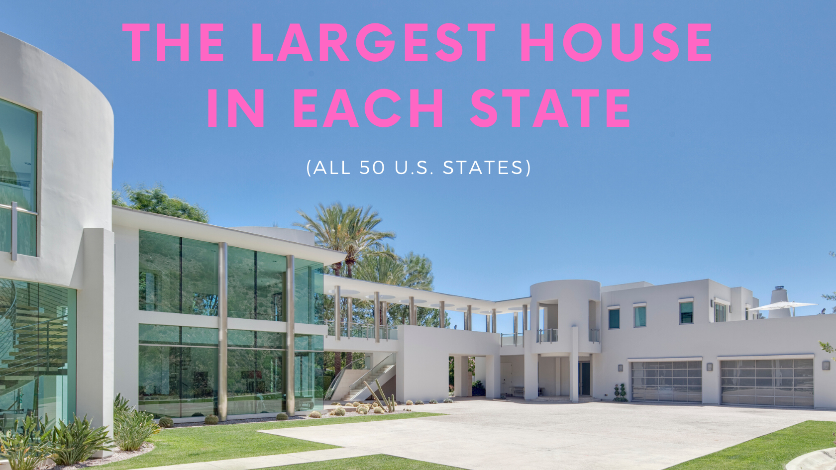 largest house in each state, biggest house in each state, best houses in each state, largest home in america, largest private