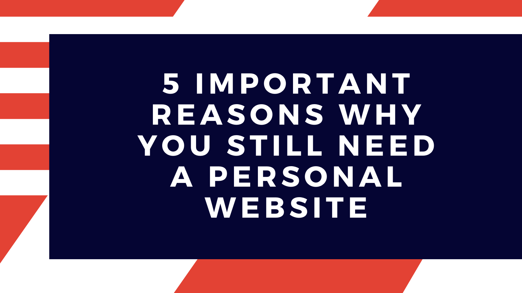 importance of personal website, benefits of having a personal website, reasons to have a personal website, personal website