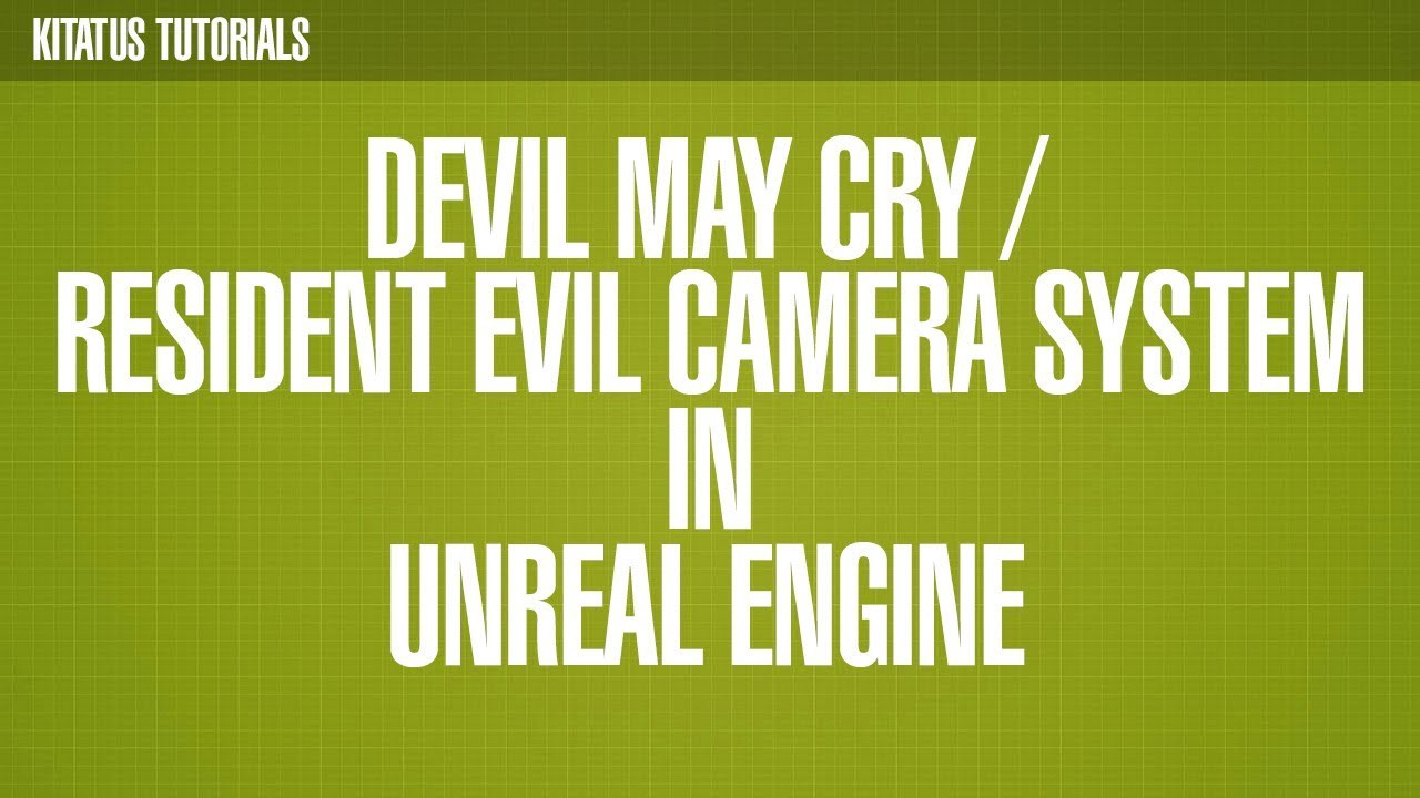 TUTORIAL] Unreal Engine 4| Devil May Cry/ Resident Evil