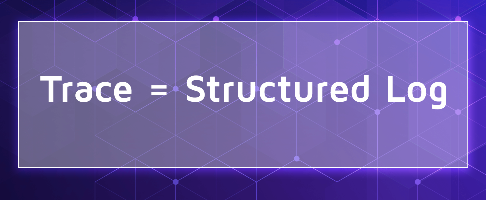 A graphic that says trace equals structured log.