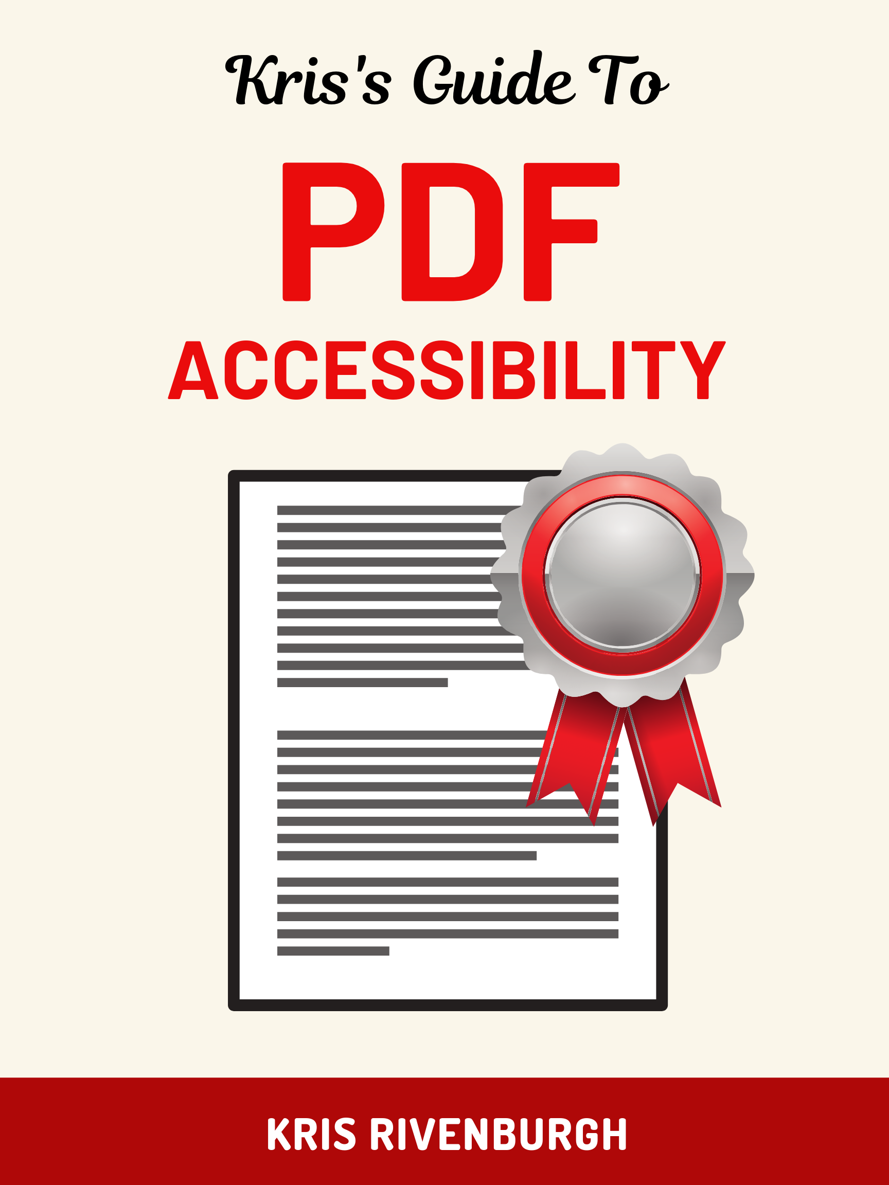 Flyer-poster that says, Kris's Guide to PDF Accessibility with document icon and official certification badge over document.