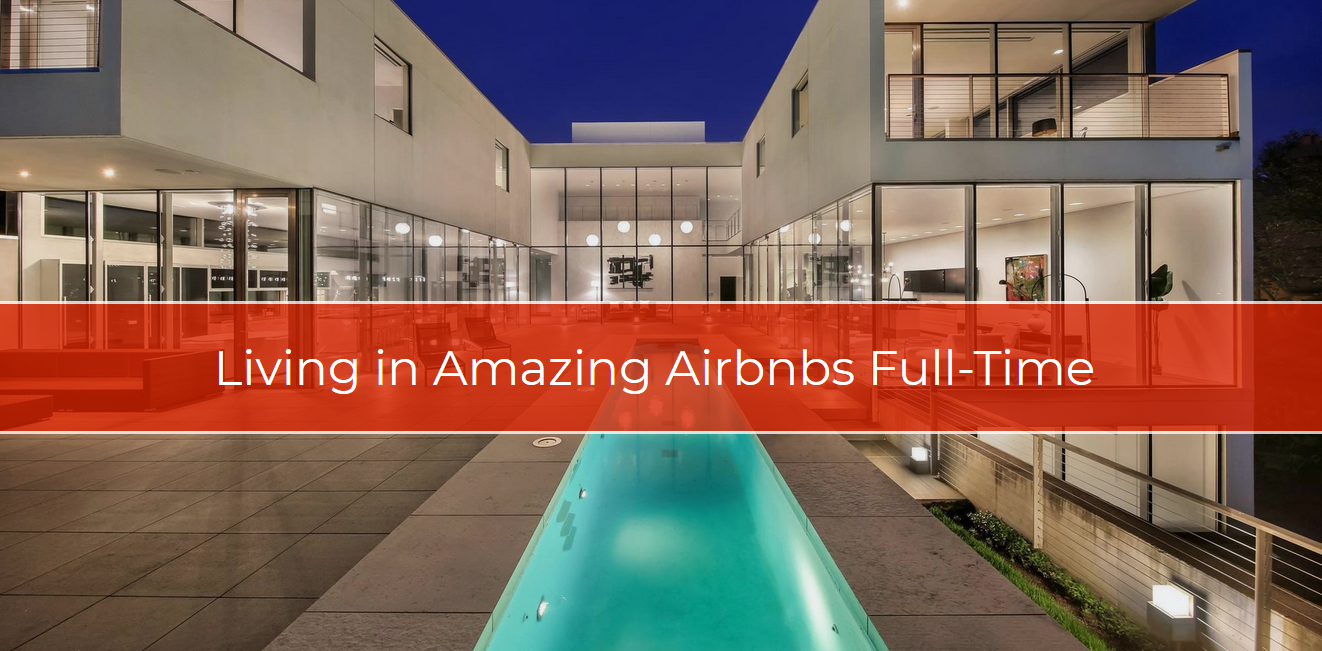 Living in an Amazing Airbnb Full Time - The Ascent