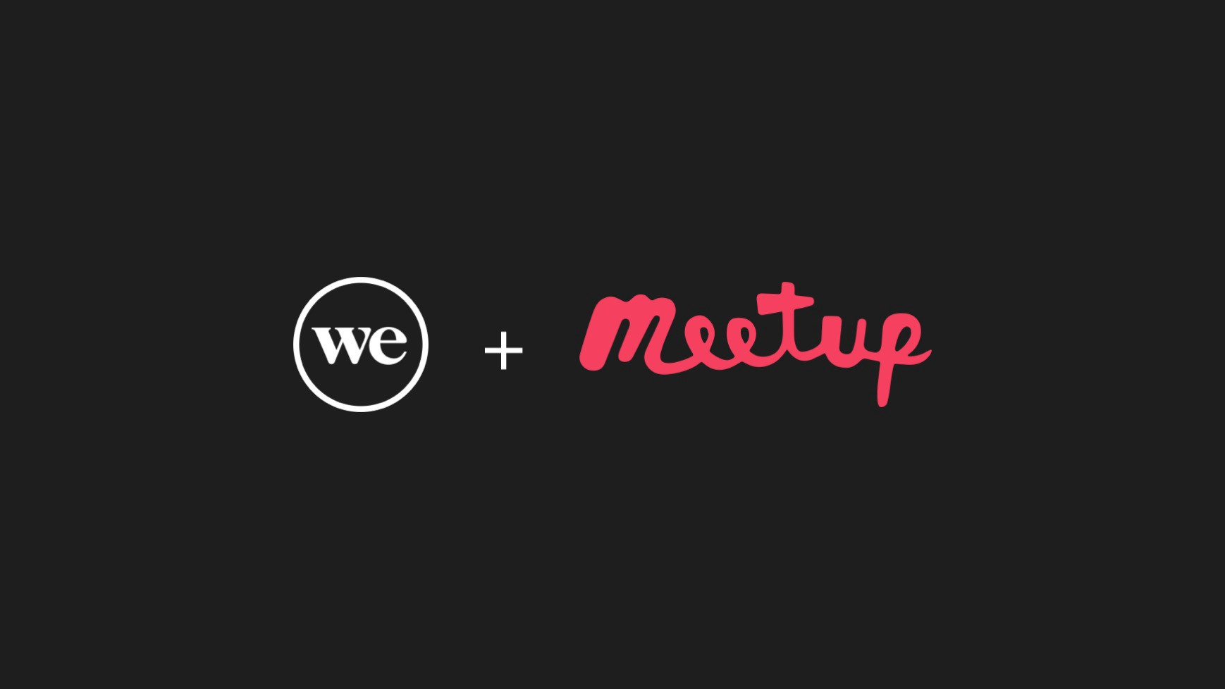 Meetup + WeWork, a Retrospective One Year Later - WeWork