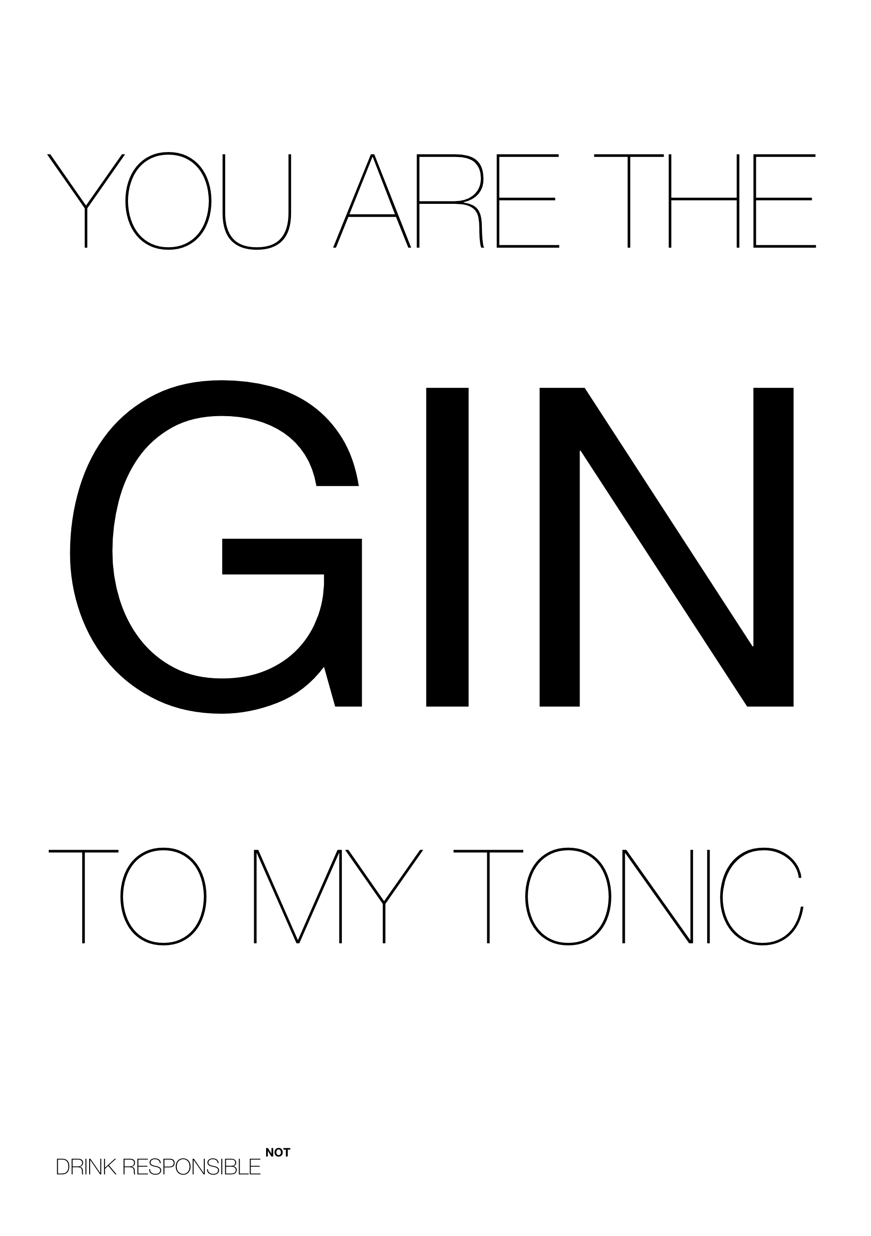 You are the GIN to my TONIC — Print Template - Vincent