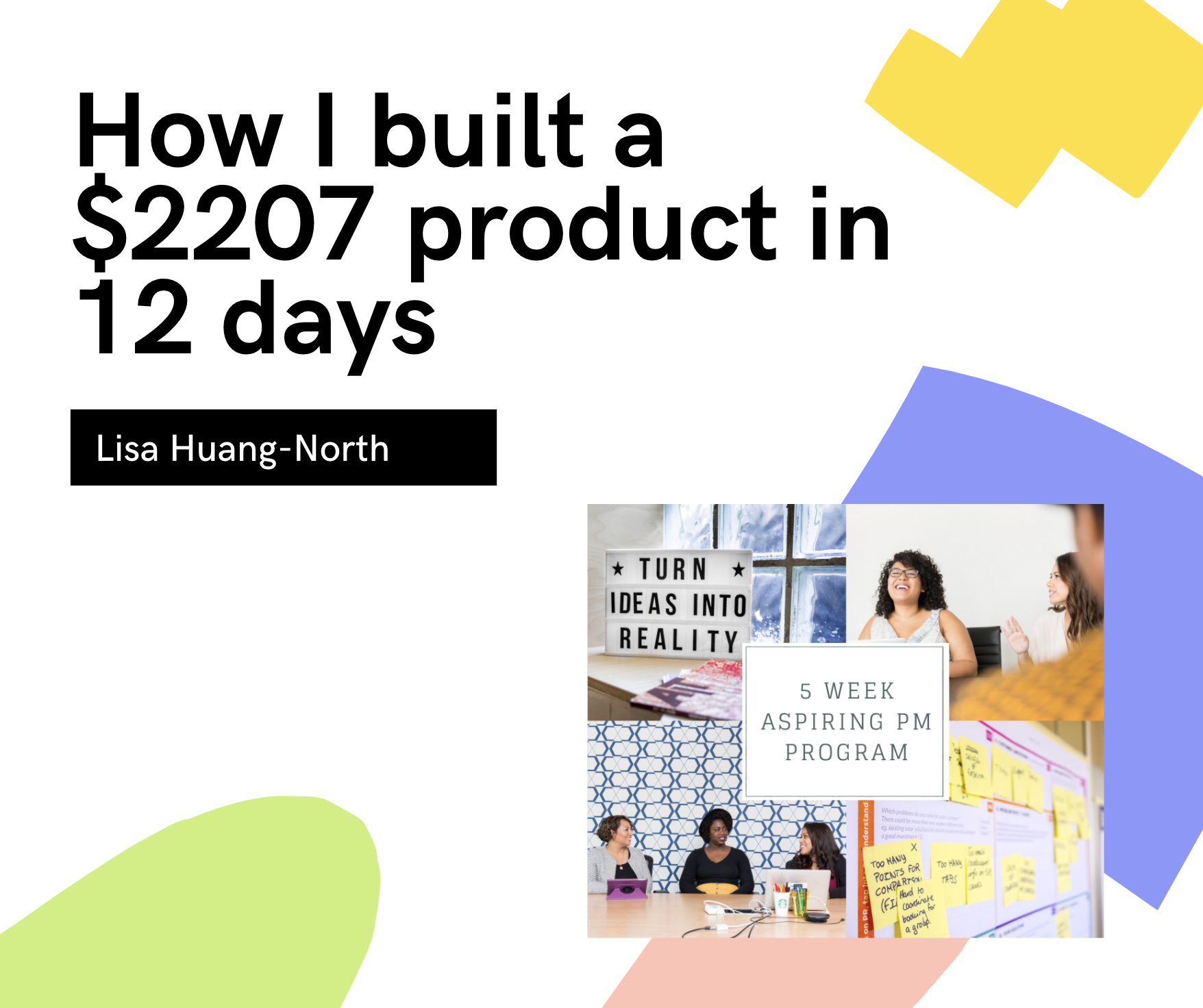 Lisa Huang-North: How I built a $2,207 product in 12 days