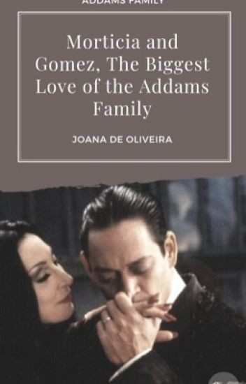 Addams family fanfiction gomez and morticia