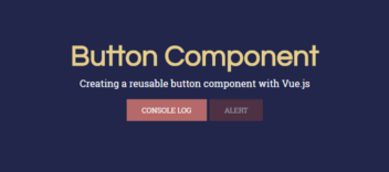 Creating Reusable Components with Vue js : Button Component