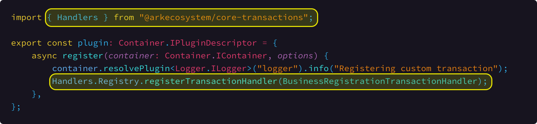 Registration of our new custom transaction type during the plugin register method.      Link To Source Code