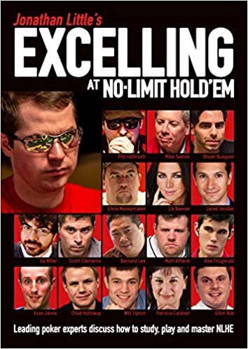 E Book Download Jonathan Little S Excelling At No Limit Hold Em Leading Poker Experts Discuss How To Study Play And Master Nlhe Full Pdf Online By Reyna43243 Feb 2021 Medium