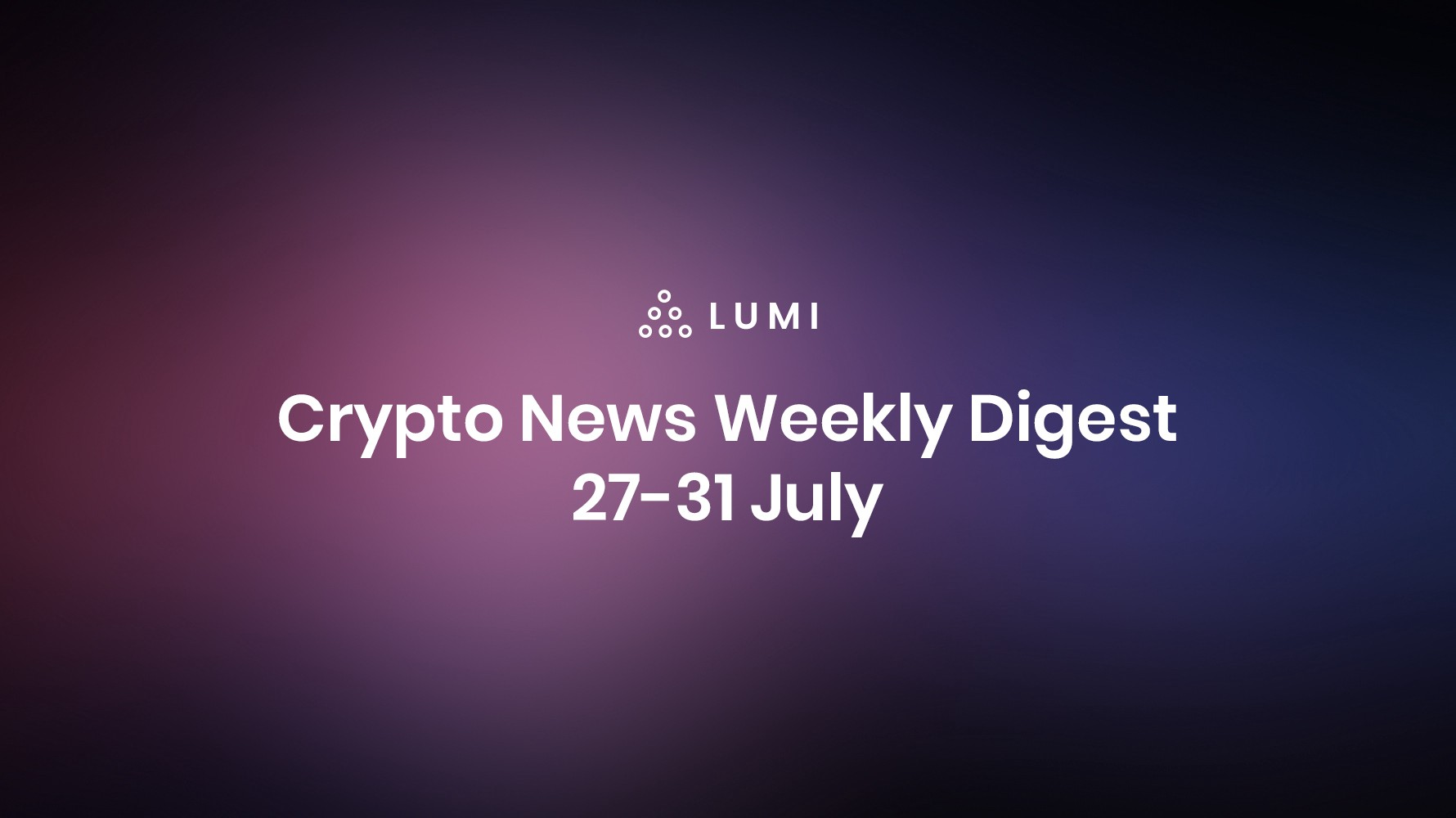 Crypto News Weekly Digest