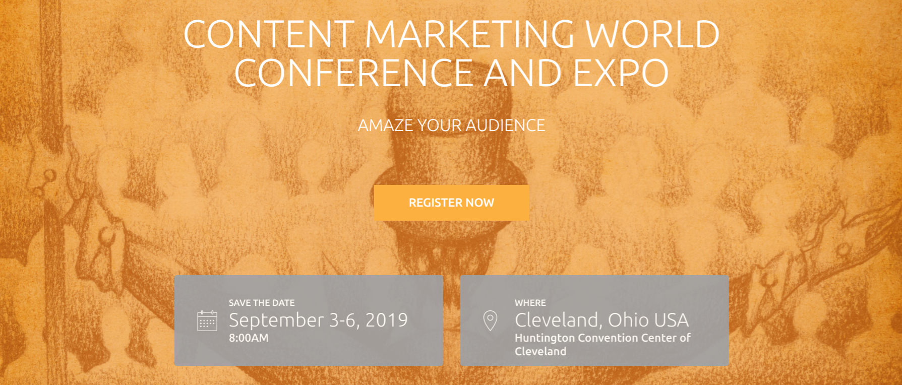 Content Marketing World 2019—September 3–6, 2019 in Cleveland, Ohio