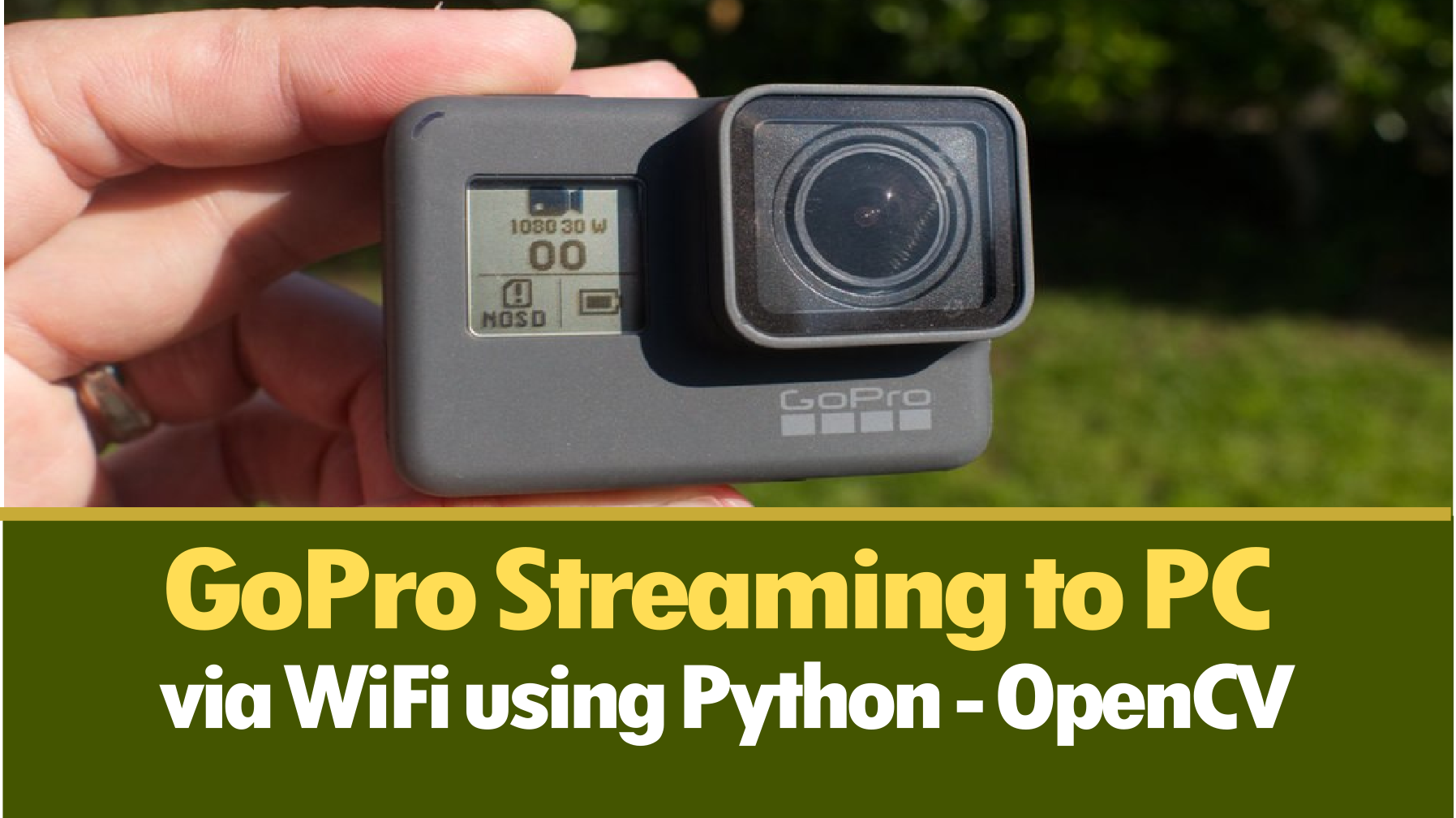 GoPro video streaming to PC using OpenCV Python - Ardian