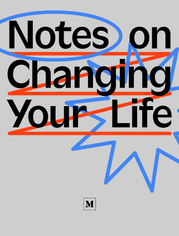 Notes on Changing Your Life
