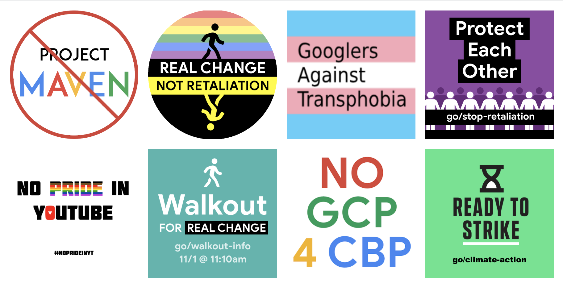 Logos: #GoogleWalkout, anti-Project Maven, Real Change Not Retaliation, #StandAgainstTransphobia, #NoPrideInYT, #NoGCPforCBP