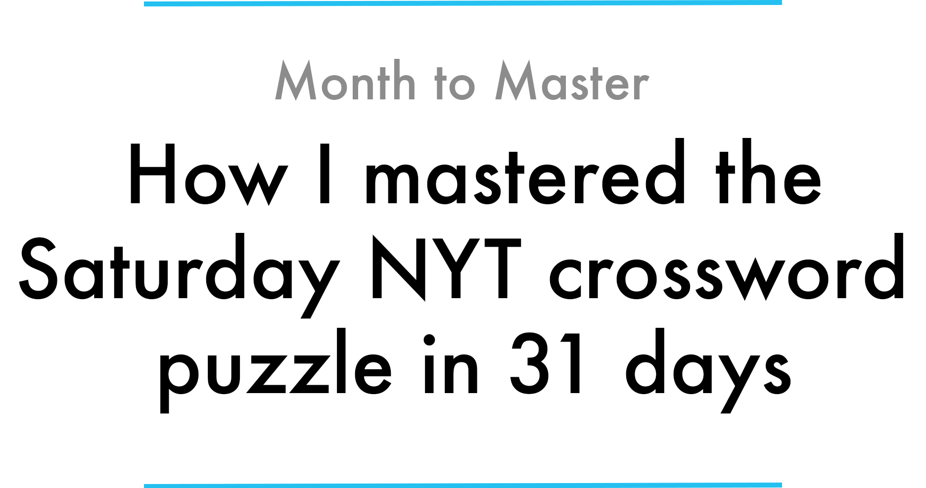 image regarding Worlds Hardest Crossword Puzzle Printable called How I mastered the Saay NYT crossword puzzle in just 31 times