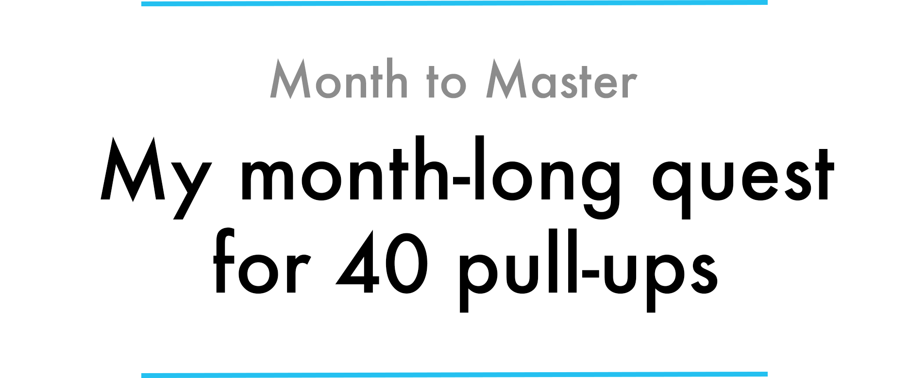 My month-long quest for 40 pull-ups - Max Deutsch - Medium