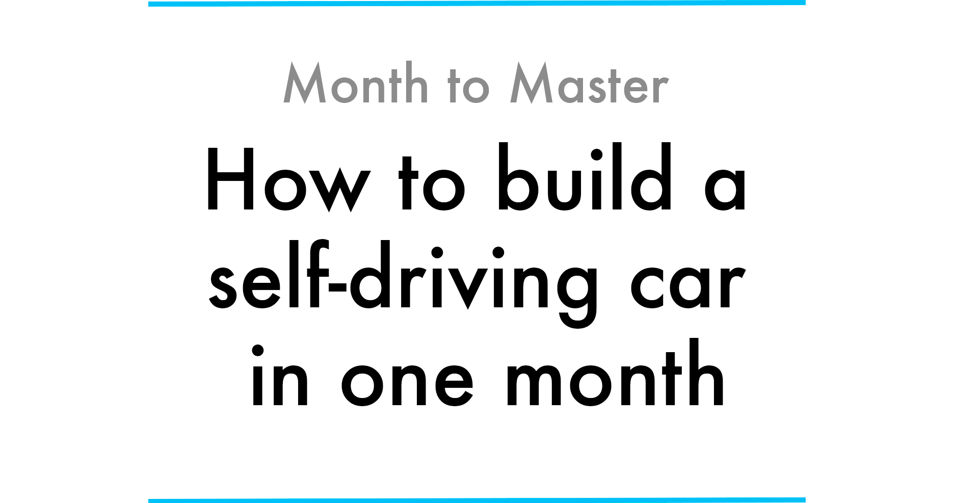 How to build a self-driving car in one month - Max Deutsch