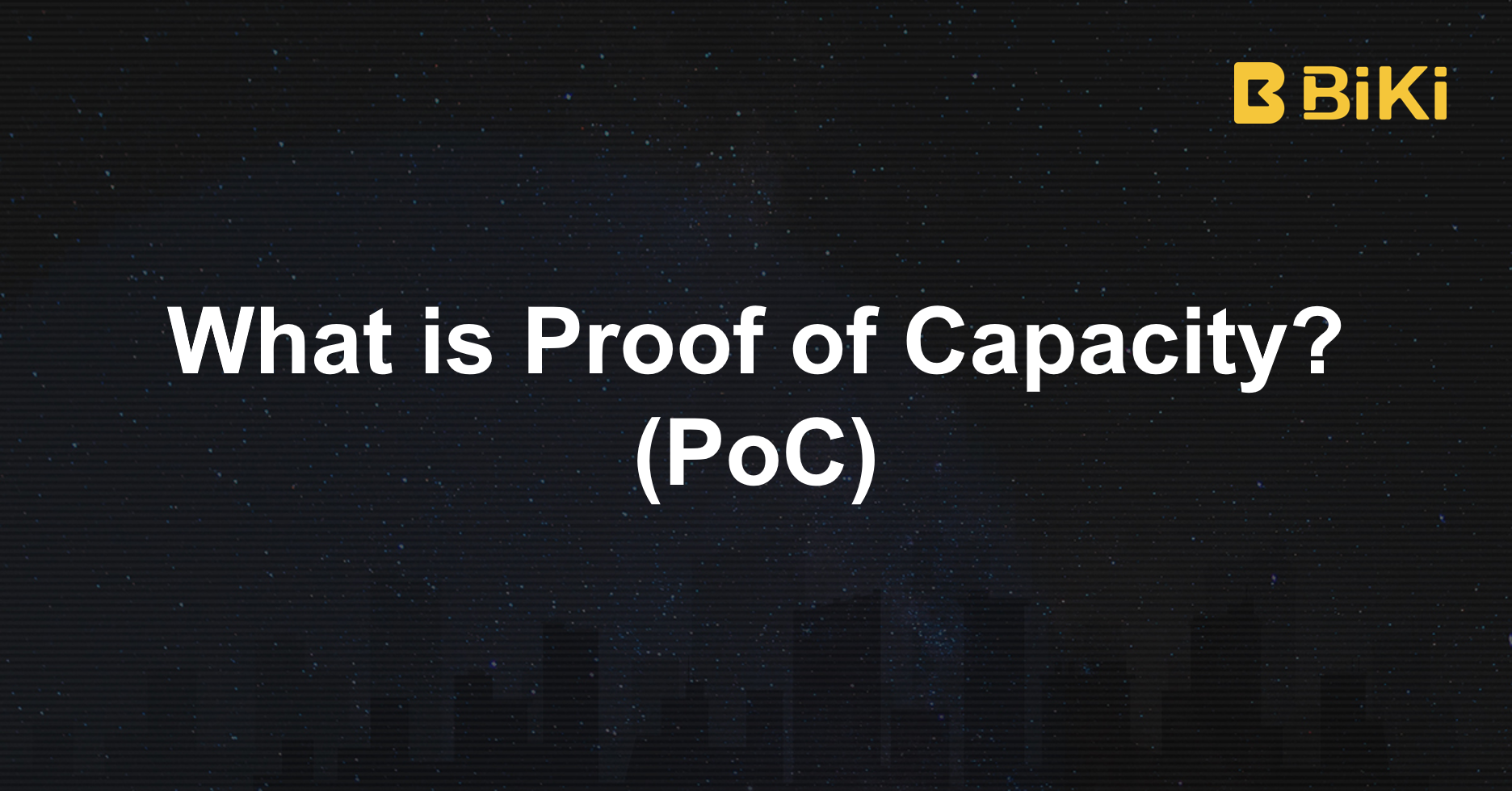 BiKi explaining what is Proof of Capacity (PoC)