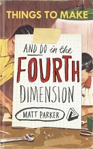 Things to make and do in the fourth dimension—Matt Parker