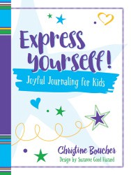 Express Yourself!: Joyful Journaling for Kids