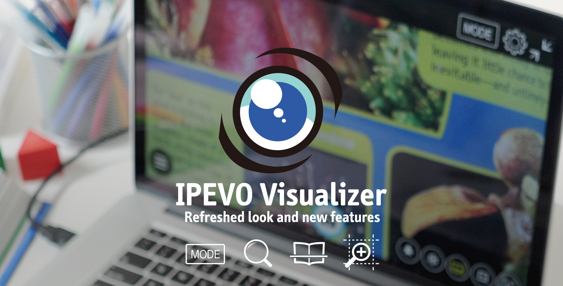 Check out the refreshed look and new features of IPEVO Visualizer — Larger User Interface, Zoom, Magnify, and Reading Aids