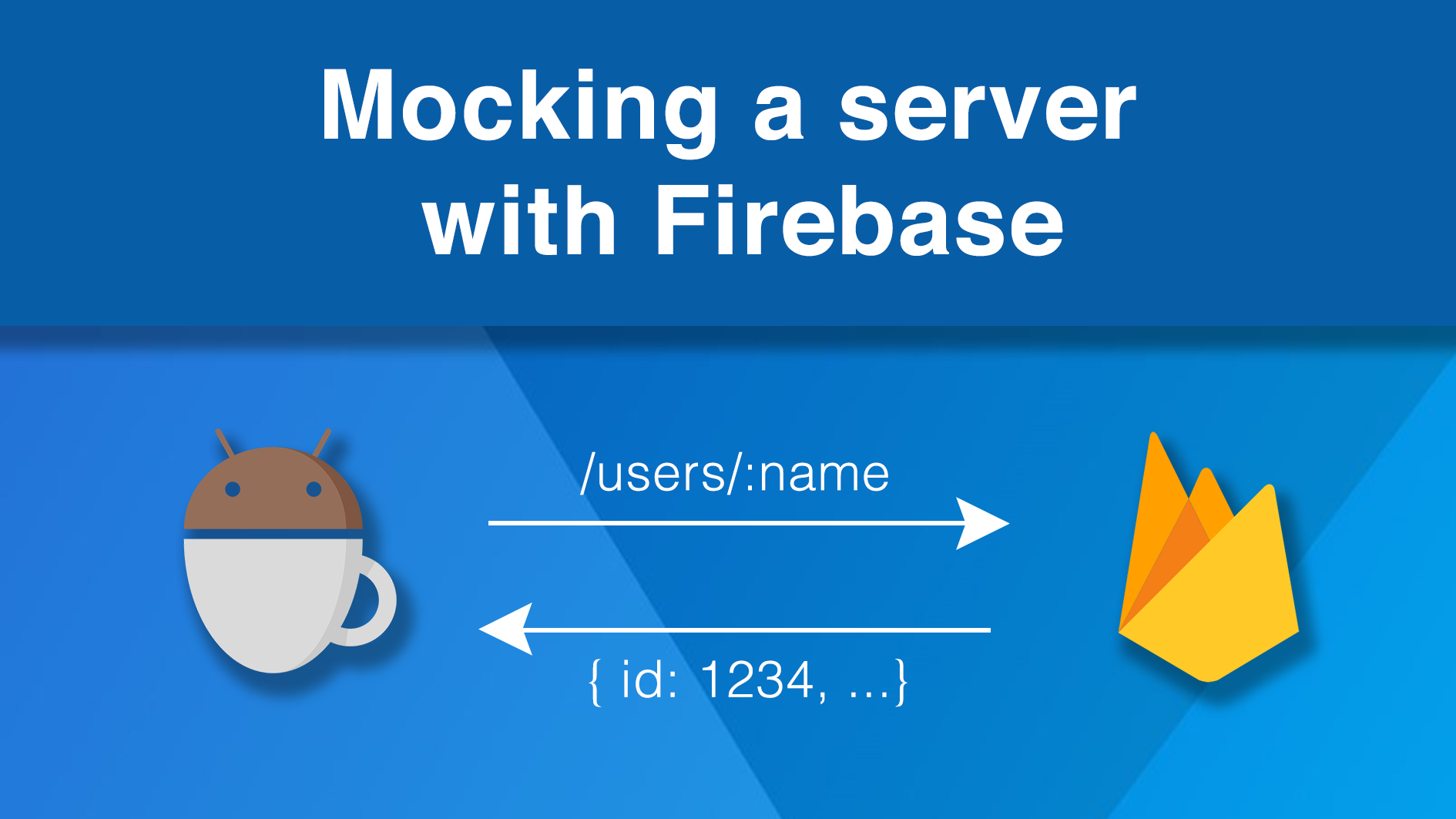 Mocking a server with Firebase - ProAndroidDev